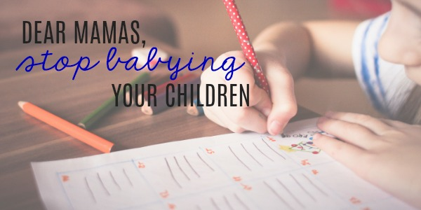 Stop Babying Your Children